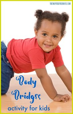 The Inspired Treehouse - This fun Body Bridges activity is a great way to help kids build core strength while having fun! Physical Activities For Kids, Gross Motor Activities, Preschool Games, Gross Motor Skills, Therapy Activities, Infant Activities, Learning Activities, Sensory Games, Pediatric Physical Therapy