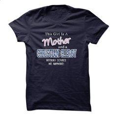 Mother - CHRISTIAN CLERGY - #crew neck sweatshirt #zip hoodie. ORDER NOW => https://www.sunfrog.com/LifeStyle/Mother--CHRISTIAN-CLERGY.html?60505