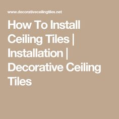 How To Install Ceiling Tiles | Installation | Decorative Ceiling Tiles