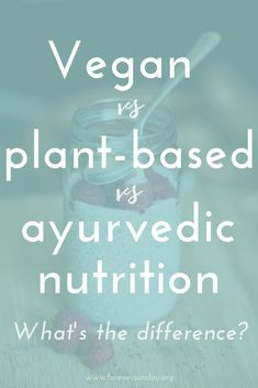 Vegan vs plant-based vs ayurvedic food ... Can you still follow? Today I will explain to you what the difference is between vegan, plant-based and ayurvedic food. | #vegan #wholefood #plantbaseds #ayurveda