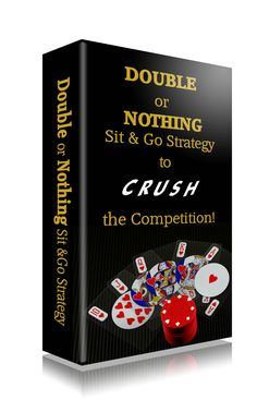 Double or Nothing Sit & Go. The unique double or nothing payout structure has a dramatic effect on the optimal strategy for Double or Nothing Sit and Go's. There is an opportunity for you to take advantage of the many mistakes that new players make. And this will help reinforce key concepts and help you quickly make money.