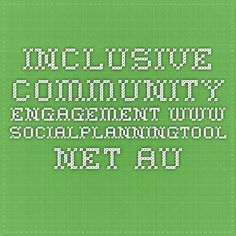 www.socialplanningtool.net.au  Inclusive Community Engagement