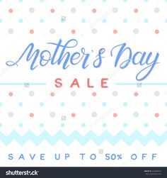 stock-vector-mothers-day-special-offer-mothers-day-hand-painted-lettering-on-dots-background-mothers-day-sale-633688724.jpg (1500×1600)