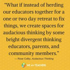What if... We create spaces for audacious thinking?