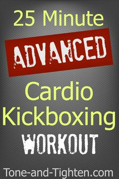 25 Minute Advanced Cardio Kickboxing Workout on Tone-and-Tighten.com #workout #fitness