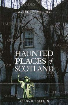 I want to visit haunted places in Scotland