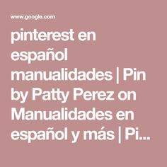 pinterest en español manualidades   Pin by Patty Perez on Manualidades en español y más   Pinterest   manualidades hogar   Pinterest