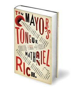 Nathaniel Rich 'The Mayor's Tongue' 08 |
