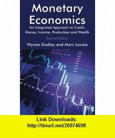 Monetary Economics An Integrated Approach to Credit, Money, Income, Production and Wealth (9780230301849) Marc Lavoie, Wynne Godley , ISBN-10: 0230301843  , ISBN-13: 978-0230301849 ,  , tutorials , pdf , ebook , torrent , downloads , rapidshare , filesonic , hotfile , megaupload , fileserve