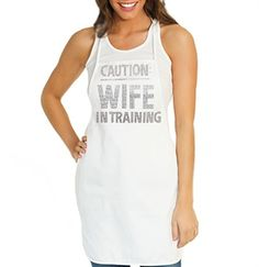"This ""CAUTION: Wife In Training"" Canvas Apron is a great Bride gift!  This Bride Apron is a perfect for newlyweds!"
