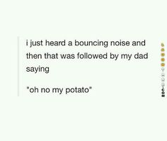 Oh no my potato