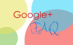 Google+ FAQs - including removing your address from your business page