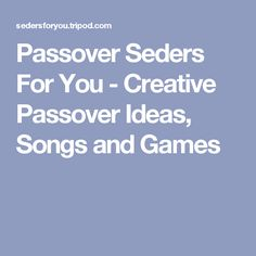 Passover Seders For You - Creative Passover Ideas, Songs and Games