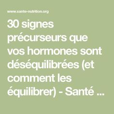 30 signes précurseurs que vos hormones sont déséquilibrées (et comment les équilibrer) - Santé Nutrition