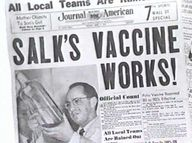 Dr. Jonas Salk's polio vaccine works 1955. Since my parents both had polio, I had every dosage allowed, including a shot and in a sugar cube.