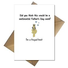 a Sentimental Father's Day Card? - I'm a Frayed Knot - Cute Funny Pun for Your Dad Funny Fathers Day, Fathers Day Cards, Funny Puns, Knots, Dads, Amazon, Funny Pun Names, Riding Habit, Knot