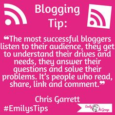 ❝The most successful bloggers listen to their readers.❞ Chris Garrett#EmilysTips