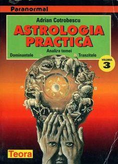 Adrian Cotrobescu - Astrologia practică (vol. 3)