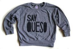 Say Queso long sleeve raglan gray shirt with by mamacaseprints, $23.00