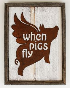 """Rustic Home Decor Flying Pig """"When Pigs Fly"""" Reclaimed Wood Metal Sign"""