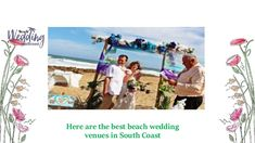 Here are the best beach wedding venues in South Coast