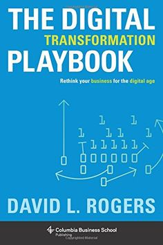 E-BOOK - The Digital Transformation Playbook / David L. Rogers - Available now! http://lib.vlerick.com/catalog/ebk02:3710000000614789 Read it on campus or borrow the eBook for two weeks on your own device! For more info contact library@vlerick.com