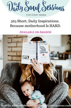 Best Inspirational Motherhood book, books for moms, positive parenting, The Daily Soul Sessions For Every Mama book, Daily inspirational for moms. Mama tribe, mama love. www.TheDailySoulSessions.com