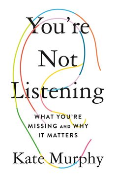 Online You're Not Listening: What You're Missing and Why It Matters By Kate Murphy pdf books for kids books 2019 books books online price books books 2019 books of 2019 books 2019 books to read 2019