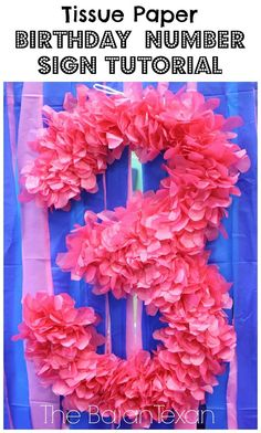 This fun DIY tissue paper birthday number from The Bajan Texan is cute & easy! All you need is paper tissue & foam board!