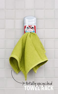 Turn an old stick of deodorant into a towel holder and whisper your secrets to it while you shower!