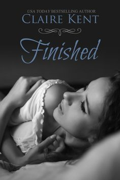 Finished by Claire Kent - Release and Giveaway - http://fairestofall.wordpress.com/2014/10/20/promo-post-excerpt-teasers-and-giveaway-finished-by-claire-kent/