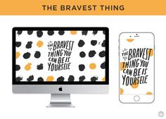Our devices seemed like great spots for some affirming messages. Download one (or all!) of our free digital wallpapers and go kick some butt.