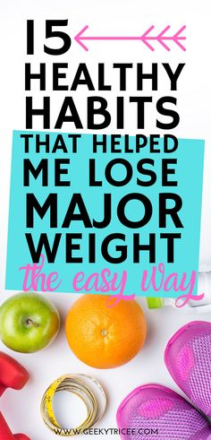 Work these 15 healthy habits and tips for weight loss for women in your daily routines, sticking to your diet and clean eating, and achieving your health fitness goals. Add them to your self-care routine to lose weight and make life on a weight loss journey much simpler. Take care of your health and wellness and find your motivation everyday with these healthy habits. | GeekyTricee #healthyhabits #healthyliving #wellness #weightlossplans #habits #healthy #selfcare #healthtips