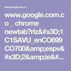 www.google.com.co _ chrome newtab?rlz=1C1SAVU_enCO699CO700&espv=2&ie=UTF-8