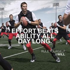 Tom Brady went from the 199th selection to MVP and 4-time champion. Effort gets it done. #RuleYourself