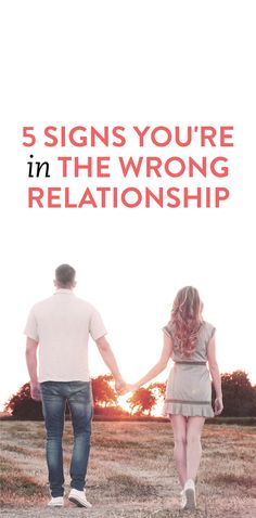 5 signs you're in the wrong relationship