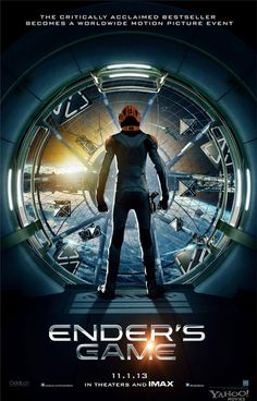 Ender's Game Movie Poster - Sooo looking forward to this... can't hold it in... ahhhhhhhhhhhhhhhhhhhhhhhhhhh!