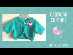 Tutorial - Cardigan Cupcake (taglia 3 mesi) - YouTube