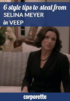 how to look like Selina Meyer in Veep | Style Tips to Steal from Selina Meyer in Veep | Professional workwear inspiration from Veep
