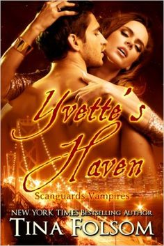 Yvette's Haven (Scanguards Vampires Book 4) - Kindle edition by Tina Folsom. Paranormal Romance Kindle eBooks @ Amazon.com.