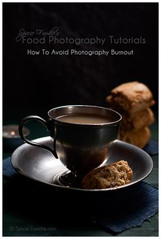 Food Photography Tutorials: How To Avoid Photography Burnout #food #photography #foodphotography