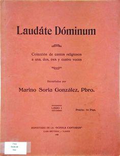 SORIA GONZÁLEZ, Marino. Laudáte Dominum, colección de cantos religiosos a una, dos, tres y cuatro voces. Llanes: Casa Rectoral.