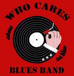 Check out Who Cares Blues Band on ReverbNation
