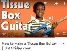 Another fun craft from The Friday Zone! With just a cardboard tube, a tissue box, and some tape and rubberbands, you're on your way to being a rock star! Box Guitar, Tissue Boxes, Fun Crafts, Friday, The Unit, Science, Teaching, Music, How To Make