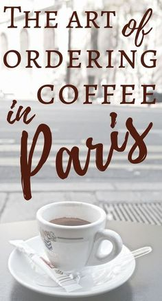 """This would be cute to include in a """"Paris Food Scavenger Hunt"""" or something. Ordering Coffee in Paris, France: Tips, Tricks and Advice for how to order an expresso or other type of coffee in the french capital. Also include French coffee vocabulary Restaurants In Paris, Coffee In Paris, Paris Food, Paris France Food, France Cafe, Paris Travel Guide, French Lifestyle, Little Paris, French Coffee"""