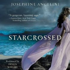 Reading Teen: Audiobook Review: Starcrossed by Josephine Angelini