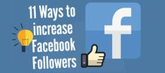 11 Ways To Increase Your Facebook Followers