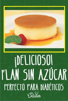 Enjoy a delicious flan without sugar (dessert for diabetics) - Nelly - Recetas Tortas Light, Doce Light, Regulate Blood Sugar, Cure Diabetes Naturally, Diabetes Remedies, Diabetes Treatment, Sin Gluten, Gluten Free, Diabetic Recipes