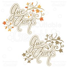 Give Thanks Title SVG Cutting File - WordArt for your Scrapbooking Layouts, Papercrafting, Card Marking, Vinyl Crafting and other crafty Thanksgiving needs! Includes Print and Cut and high res clipart - also includes Commercial Use License!