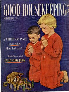 This reminds me of our Christmas Eves when our children were growing up.  We had a nativity set that you could take the Baby Jesus out of the manger, so every Christmas Eve one child would have the honor of placing Jesus in the manger and they would all kneel by the nativity set. Vintage Good Housekeeping Magazine